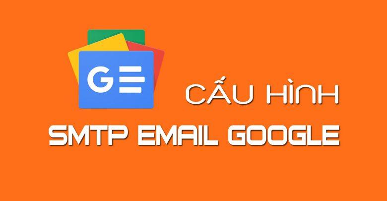 Thiết lập SMTP của Gmail