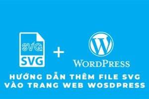 Thêm file SVG vào WordPress